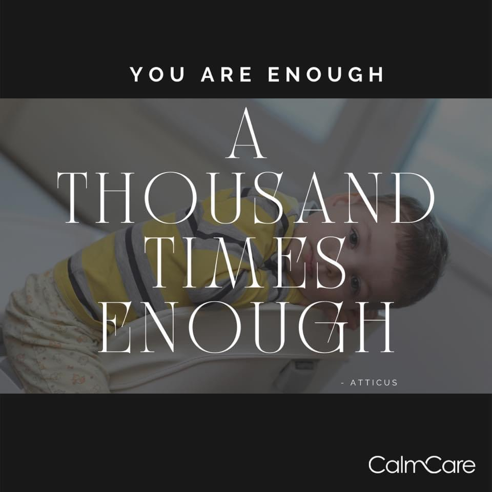 A toddler in yellow striped long sleeve shirt and beige flower pants sitting backwards on a chair with their head resting on their arms on the back othe chair. Text in white font reads: You are enough A Thousand Times Enoguh -Atticus